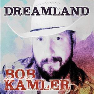 Bob Kamler - Dreamland