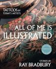 All Of Me Is Illustrated-il Mio Corpo Come Un'opera D'arte. Ediz. Illustrata