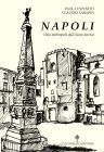 Napoli. Una Metropoli Dal Cuore Antico