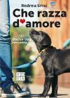 Che Razza D'amore. Doctor Dog Racconta