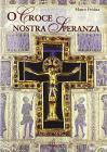 O Croce Nostra Speranza. Spartito. Canti Per Il Tempo Di Quaresima