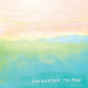 Ringo Deathstarr - Pure Mood