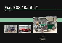 Fiat 508 «balilla». 1932-1937. Ediz. Illustrata