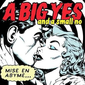 Big Yes And Small No (A) - Mise En Abyme