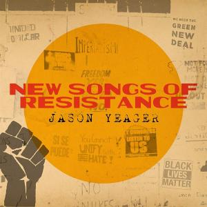 James Yeager - New Songs Of Resistance