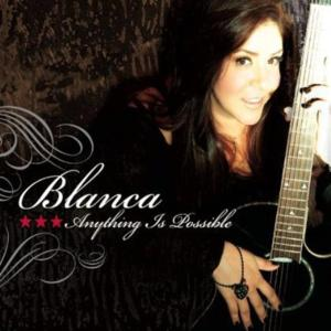 Blanca - Anything Is Possible