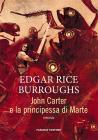 John Carter E La Principessa Di Marte. Barsoom. Vol. 1