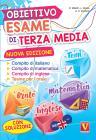 Obiettivo Esame Di Terza Media. Manuale Per I Compiti Di Italiano, Matematica E Inglese, Tesine Per L'orale. Con Soluzioni