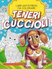Teneri Cuccioli. Libri Antistress Da Colorare