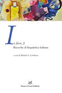 In fieri. Ricerche di linguistica italiana. Vol. 2