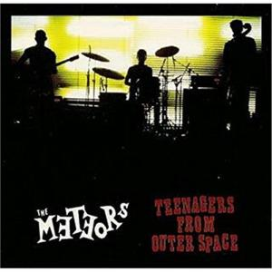 Meteors (The) - Teenagers From Outer Space