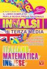 Il Libro Completo Per La Nuova Prova Nazionale Invalsi Di Terza Media. Italiano, Matematica, Inglese
