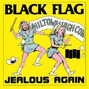 Black Flag - Jealous Again (10