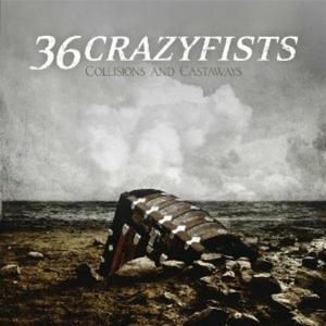 36 Crazyfists - Collisions And Castaways