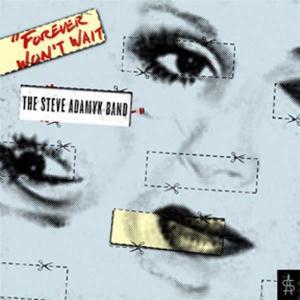 Steve Adamyk Band (The) - Forever Won't Wait