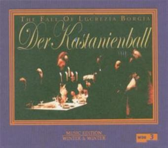 Der Kastanienball - The Fall Of Lucrezia Borgia (2 Cd)
