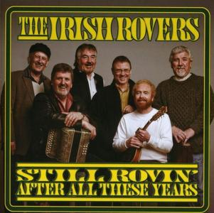 Irish Rovers (The) - Still Rovin After All These Years