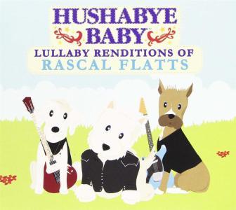 Hushabye Baby - Lullaby Renditions Of Rascal Flatts