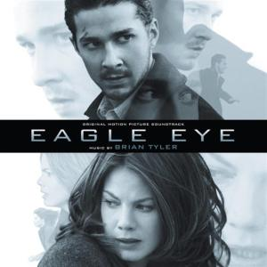 Brian Tyler - Eagle Eye (Original Motion Picture Soundtrack)