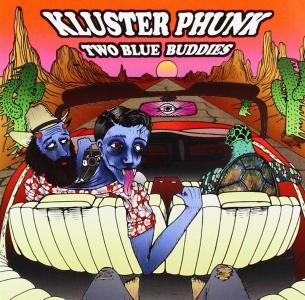 Kluster Phunk - Two Blue Buddies