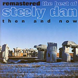 Steely Dan - Then And Now  The Best Of