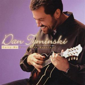 Dan Tyminski - Carry Me Across The Mountain