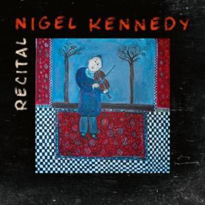 Nigel Kennedy: Recital