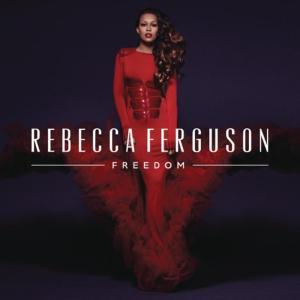 Rebecca Ferguson - Freedom [deluxe Edition]