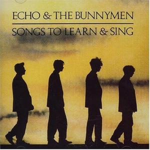 Echo & The Bunnymen - Songs To Learn And Sing
