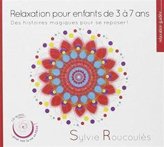 Sylvie Roucoules - Relaxation Pour Les Enfants De 3 Ans