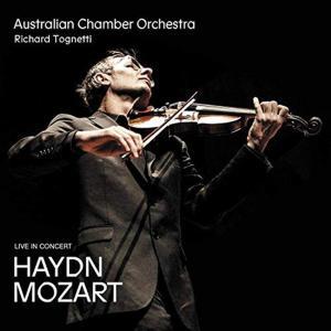 Australian Chamber Orchestra / Richard Tognetti: Haydn, Mozart - Live In Concert