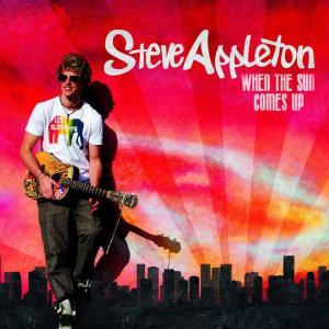 Steve Appleton - When The Sun Comes Up