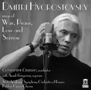 Dmitri Hvorostovsky: Sings Of War Peace Love & Sorrow