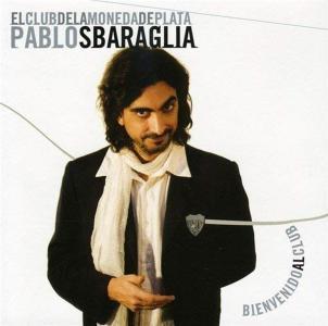 Pablo Sbaraglia - El Club De La Moneda De Plata