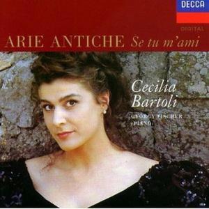 Cecilia Bartoli: Arie Antiche: Se Tu M'Ami