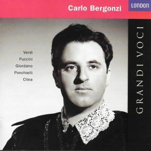 Carlo Bergonzi: Grandi Voci - Verdi, Puccini, Giordano, Ponchielli, Cilea