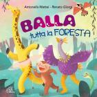Balla Tutta La Foresta / Various