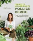 Diario Di Un'aspirante Pollice Verde. Crea, Coltiva E Cura La Tua Giungla Felice