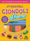 Irresistibili Ciondoli Al Forno. Modella, Inforna, Indossa! Con Gadget