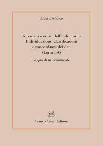 Toponimi e etnici dell'Italia antica. Individuazione, classificazioni e concordanze dei dati (Lettera A). Saggio di un censimento