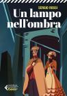 Un Lampo Nell'ombra. 1909. Delitti, Misteri E Batticuore Nella Regia Polizia Scientifica