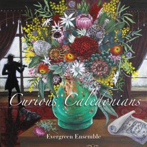 Evergreen Ensemble - Curious Caledonians