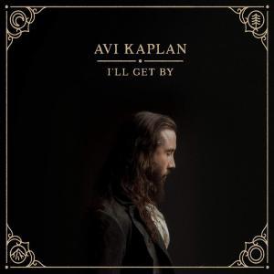 Avi Kaplan - I'll Get B