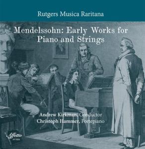 Felix Mendelssohn - Early Works For Piano & Strings