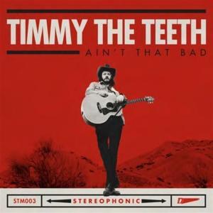 Timmy The Teeth - Ain'T That Bad