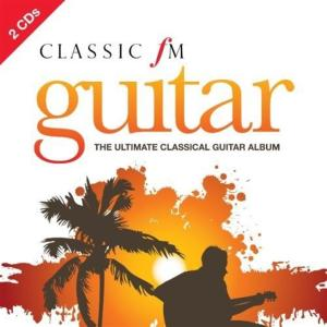 Classic Fm Guitar - The Ultimate Collection (2 Cd)