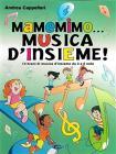 Mamemimo... Musica D'insieme! 13 Brani Di Musica D'insieme Da 3 A 6 Note