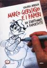 Marco Gervasio E I Paperi. Da Fantomius A Papertotti