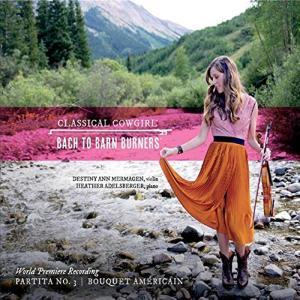 Destiny Ann Mermagen - Bach To Barn Burners