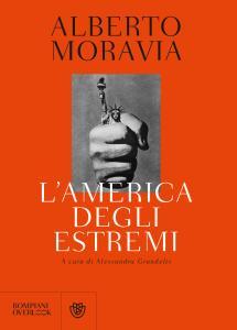 L'America degli estremi. Un reportage lungo trent'anni (1936-1969)
